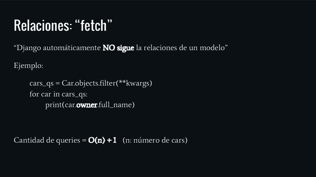 """Relaciones: """"fetch"""" """"Django automáticamente NO ..."""