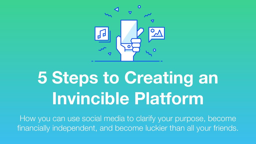 5 Steps to Creating an Invincible Platform How ...