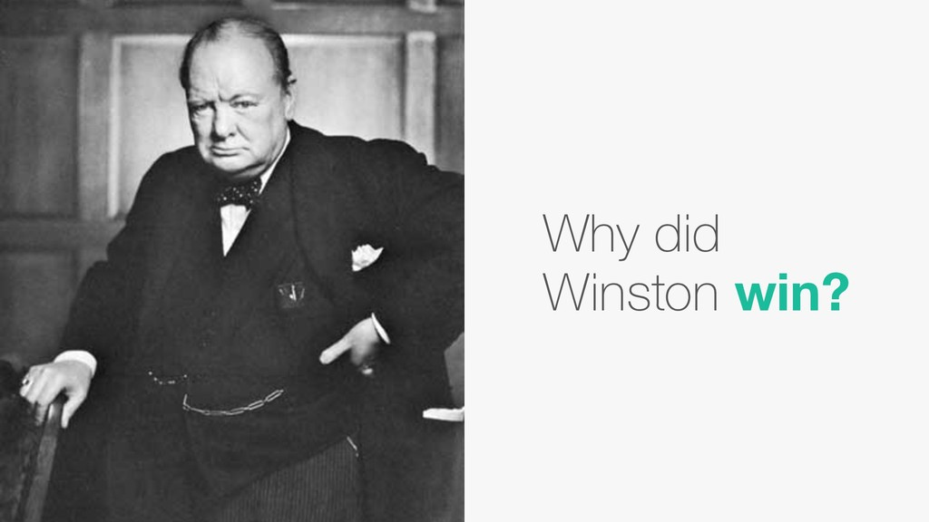 Why did Winston win?