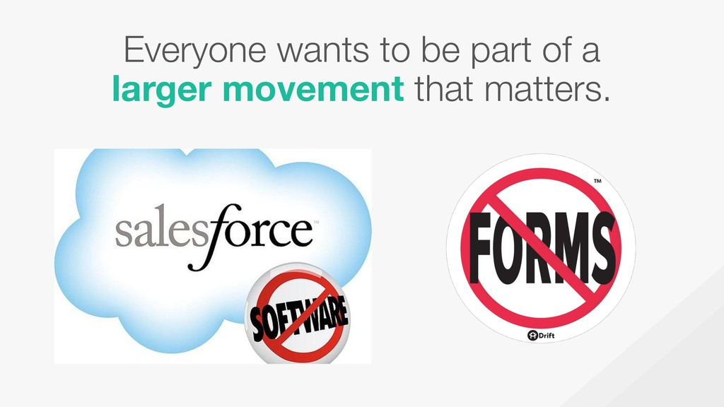Everyone wants to be part of a larger movement ...