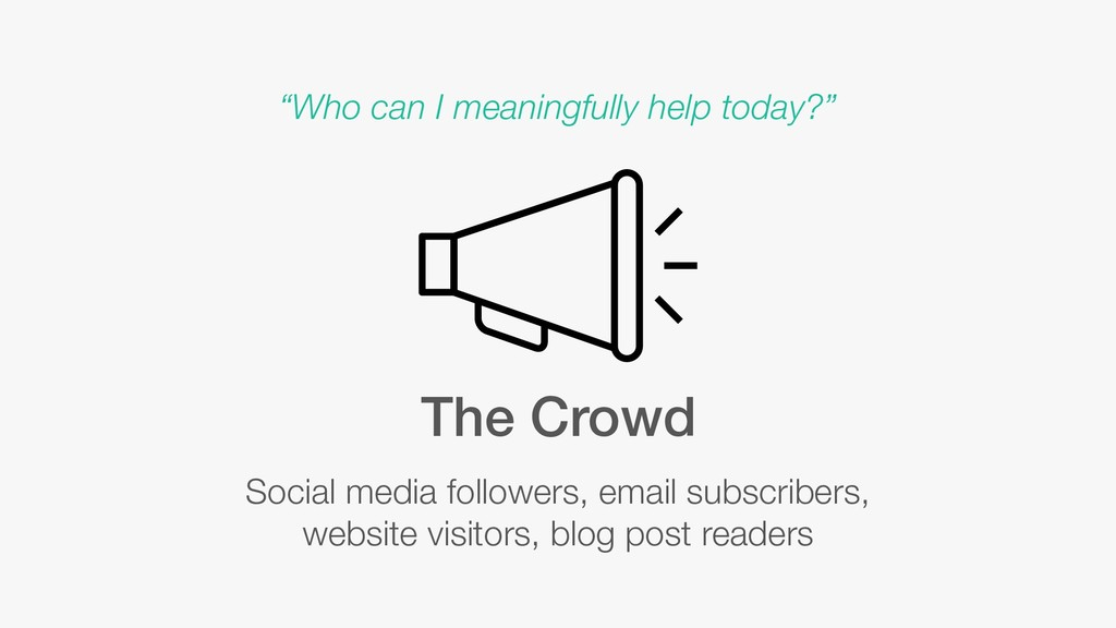 The Crowd Social media followers, email subscri...