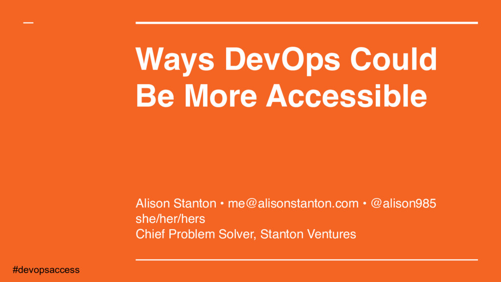 Ways DevOps Could Be More Accessible Alison Sta...