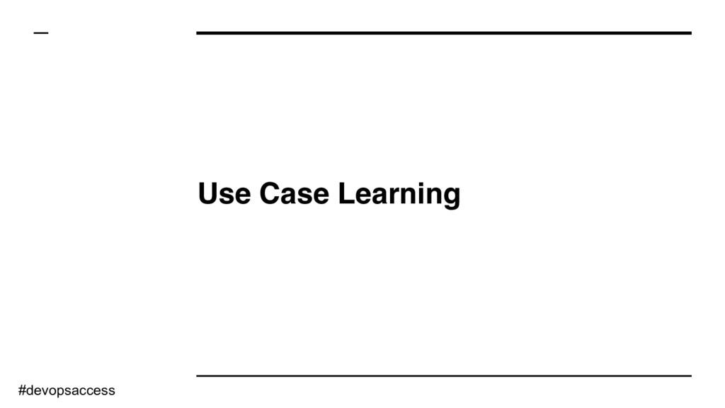 Use Case Learning #devopsaccess