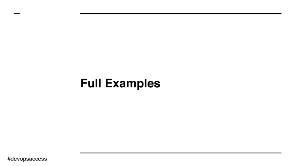Full Examples #devopsaccess