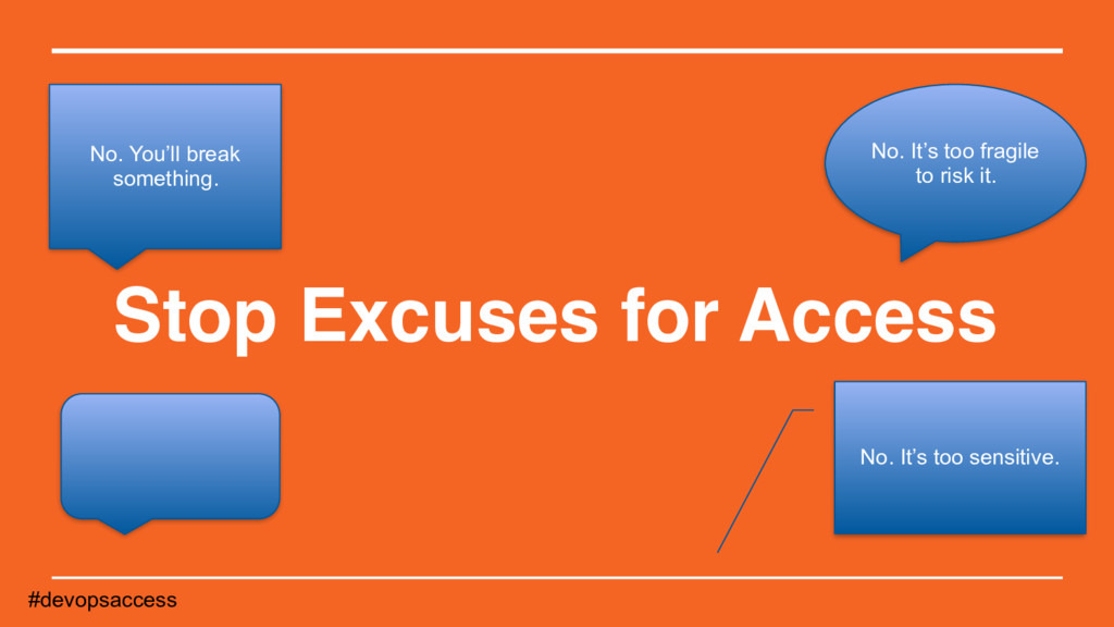 Stop Excuses for Access #devopsaccess No. You'l...