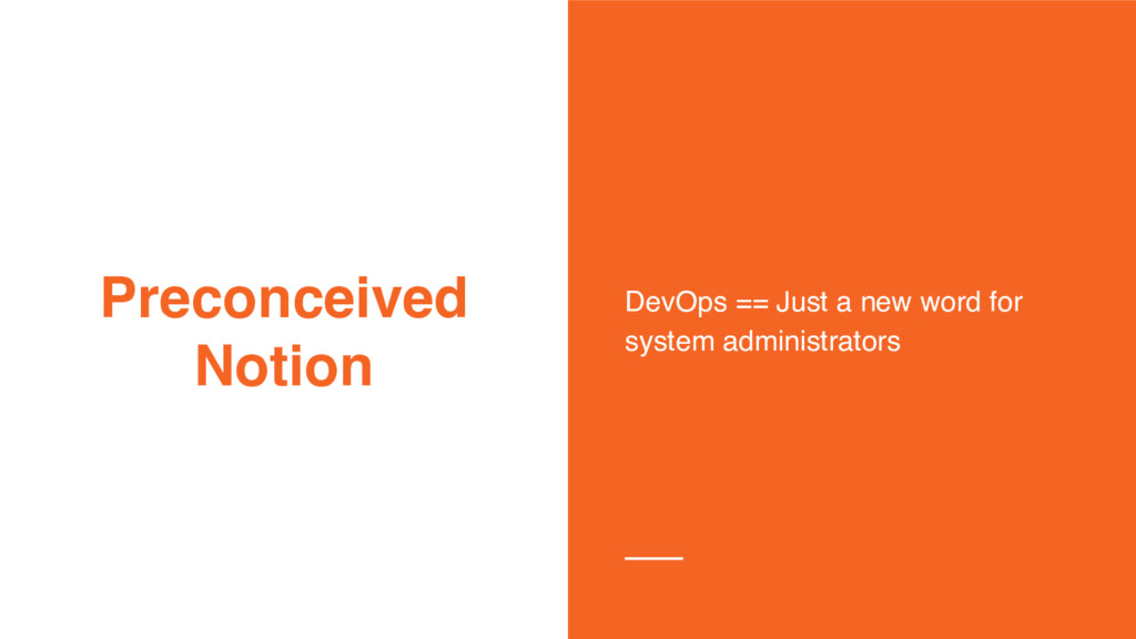 Preconceived Notion DevOps == Just a new word f...