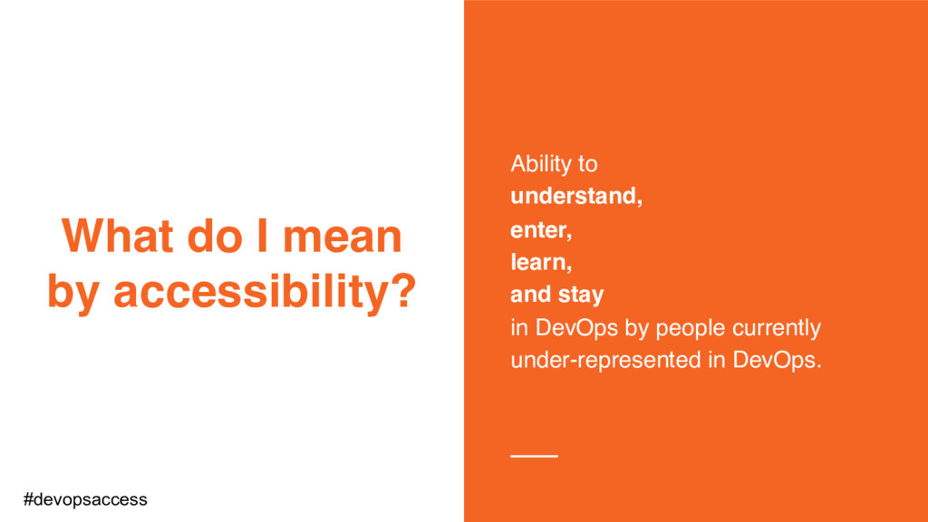 What do I mean by accessibility? Ability to und...