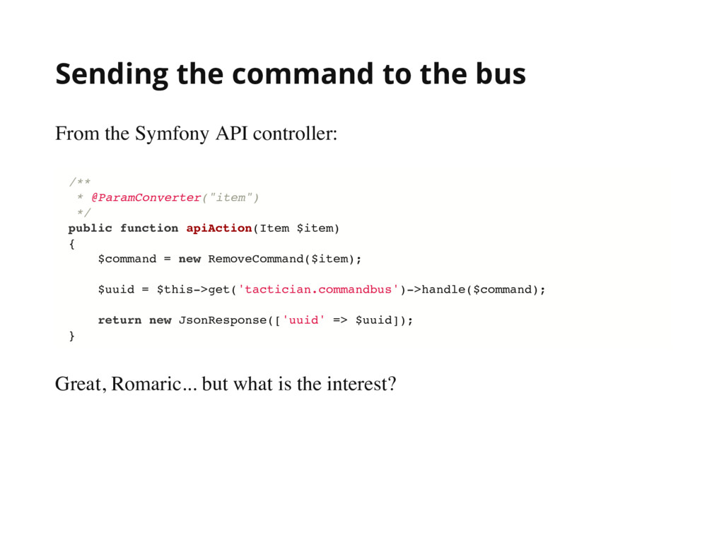 Sending the command to the bus From the Symfony...