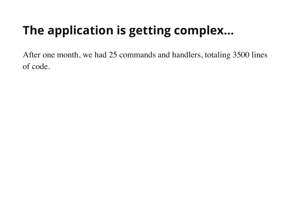 The application is getting complex... After one...