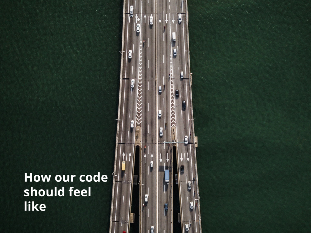 How our code should feel like