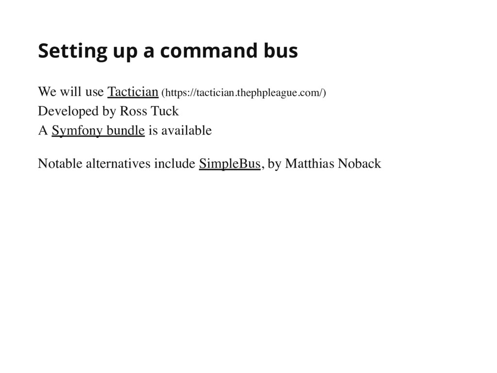Setting up a command bus We will use Tactician ...