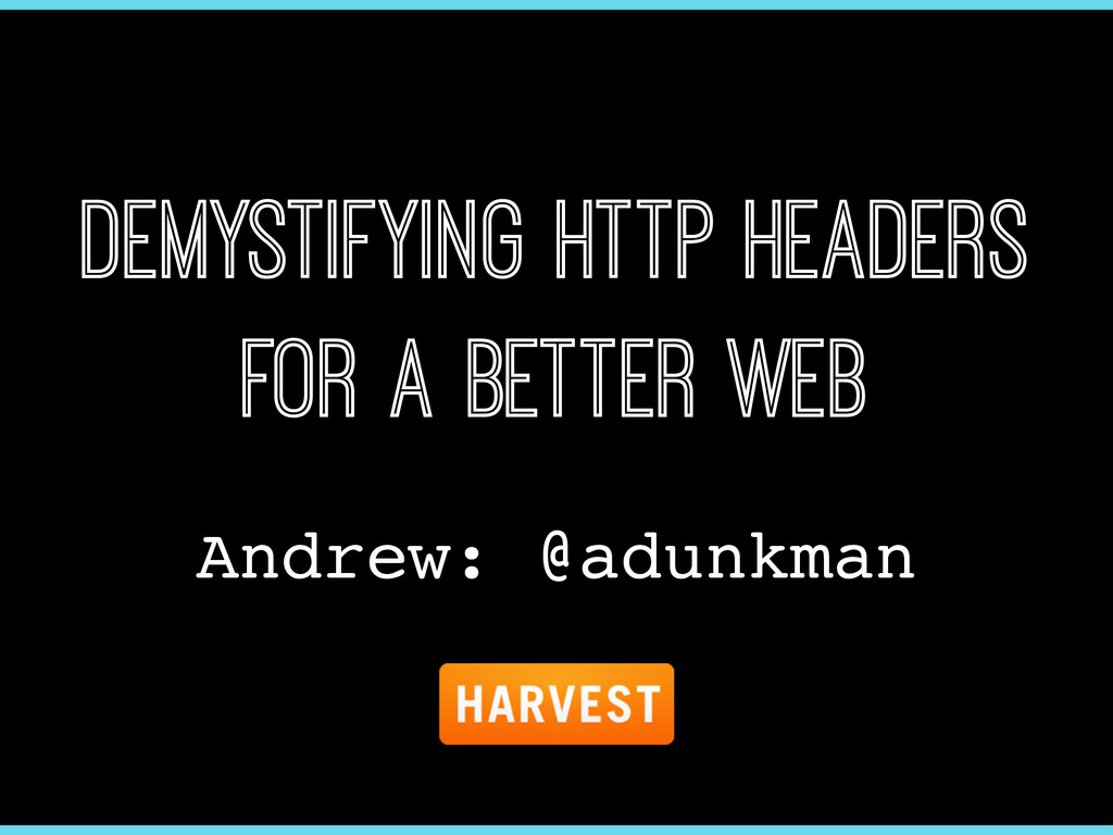 Demystifying HTTP Headers for a Better Web Andr...