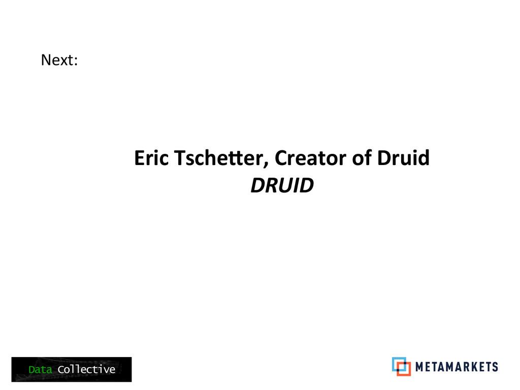 Next:     Eric TscheTer, Creator...