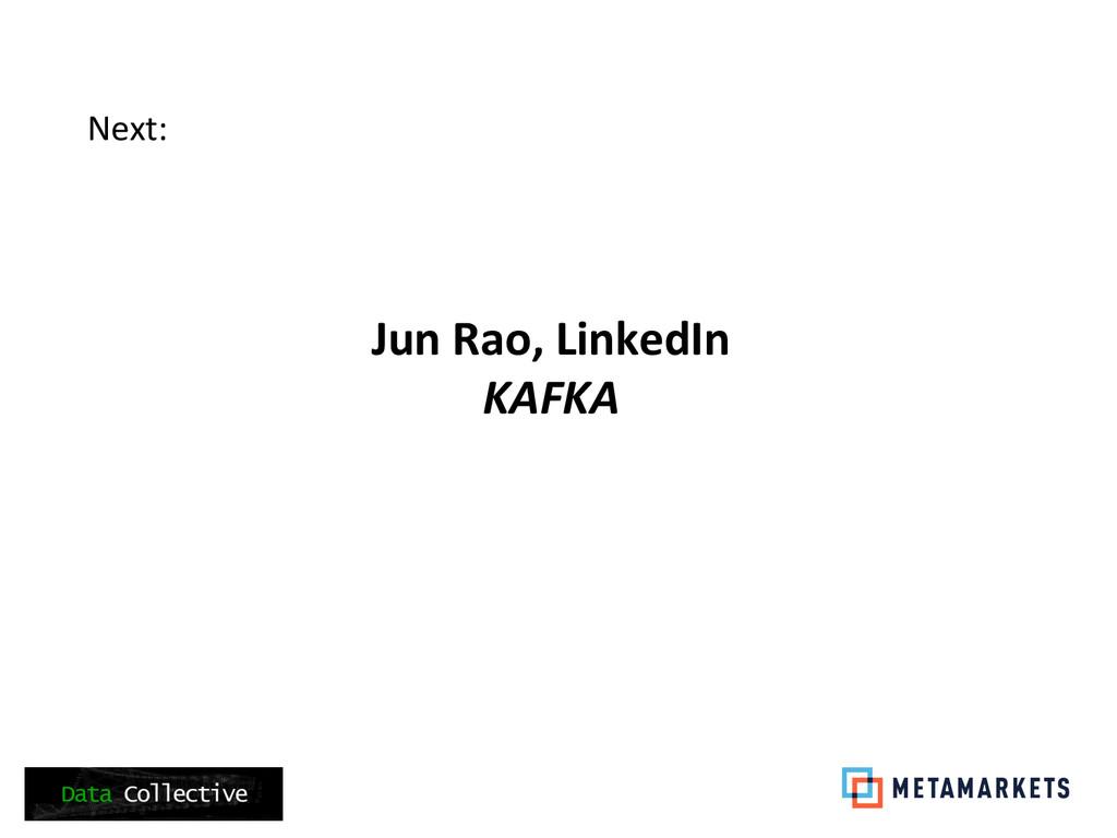 Next:     Jun Rao, LinkedIn  ...