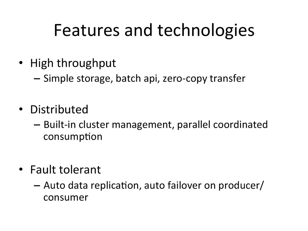 Features and technologies  • High ...