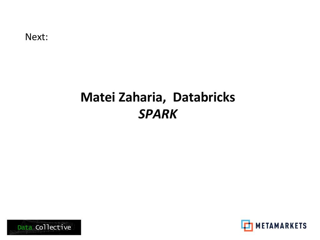 Next:     Matei Zaharia,  Dat...