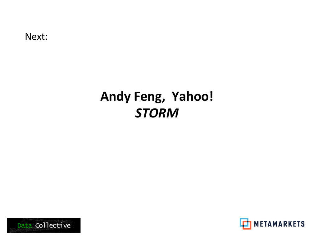 Next:     Andy Feng,  Yahoo!...