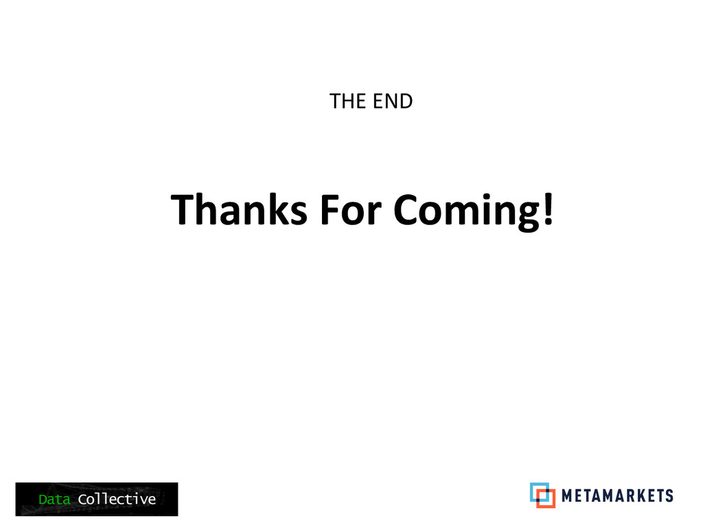 Thanks For Coming!   THE END ...