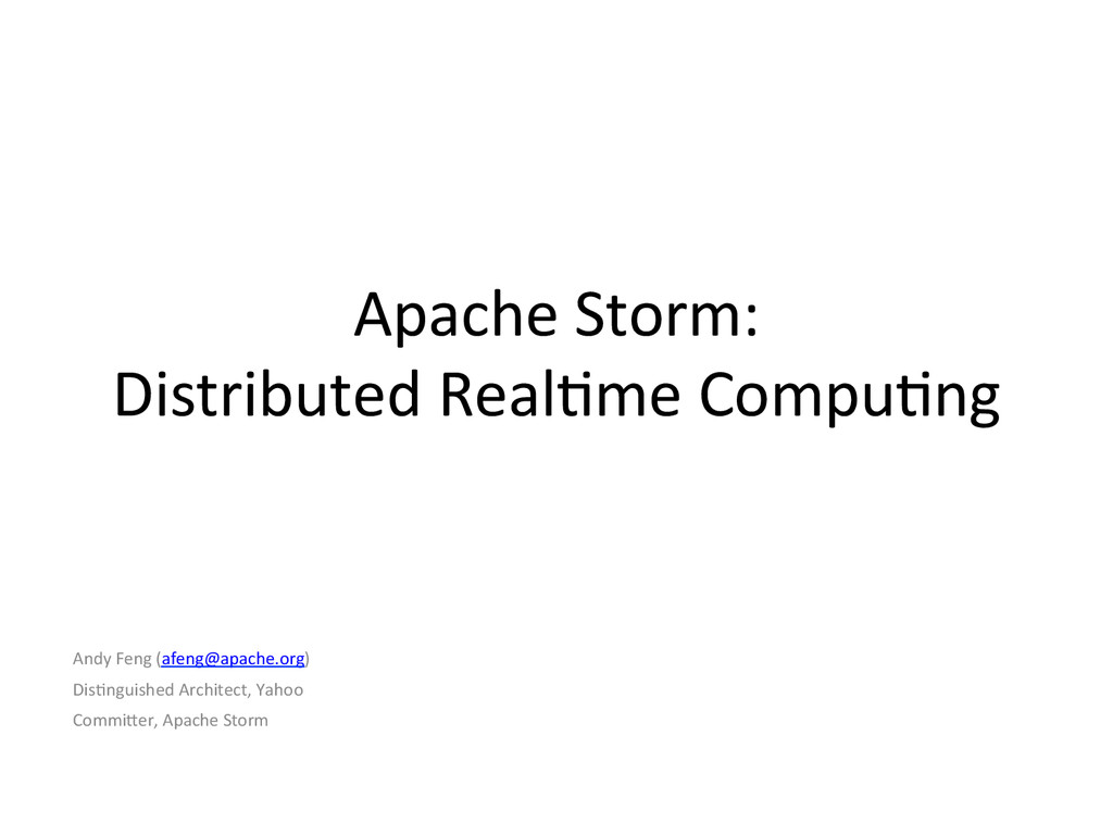 Apache Storm:  Distributed RealIme ...