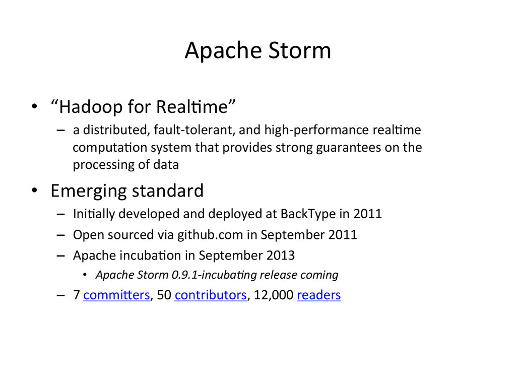 "Apache Storm  • ""Hadoop for RealIm..."