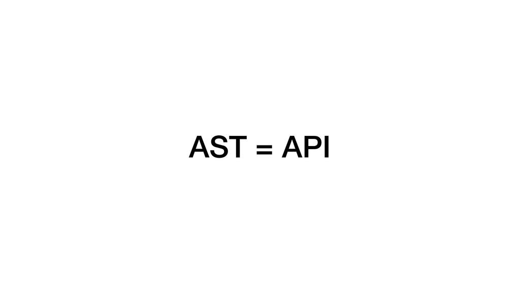 AST = API