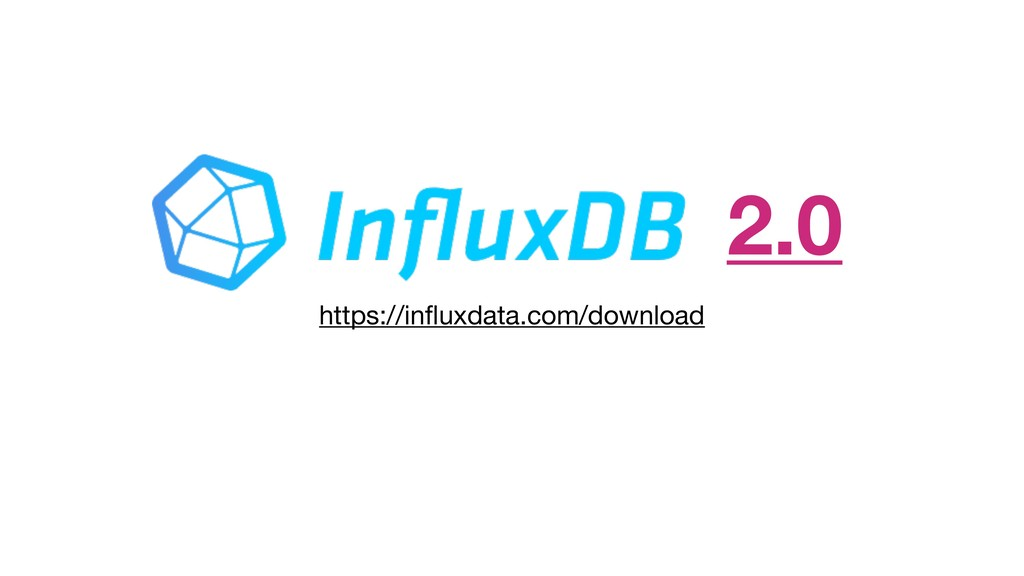 https://influxdata.com/download  2.0