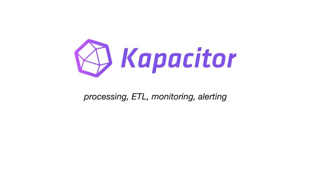 processing, ETL, monitoring, alerting