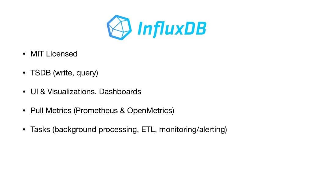• MIT Licensed  • TSDB (write, query)  • UI & V...