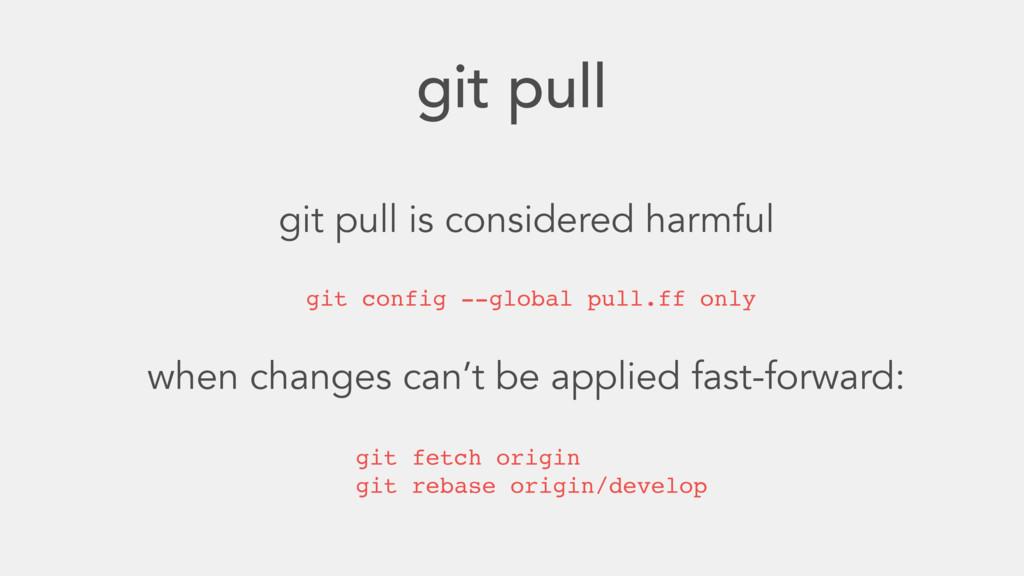 git pull git pull is considered harmful git fet...
