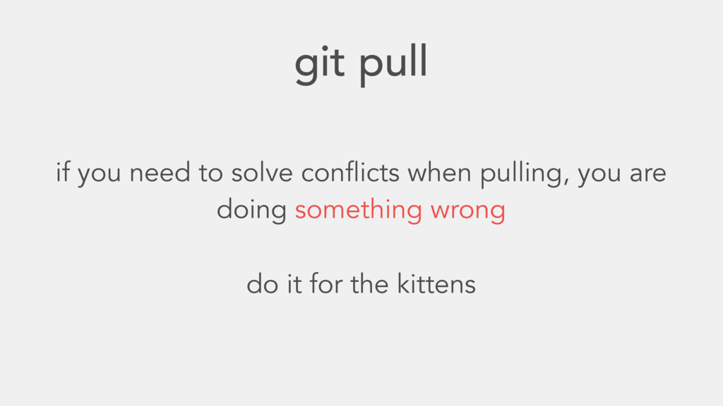 git pull do it for the kittens if you need to s...