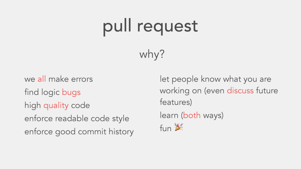 pull request why? we all make errors find logic...