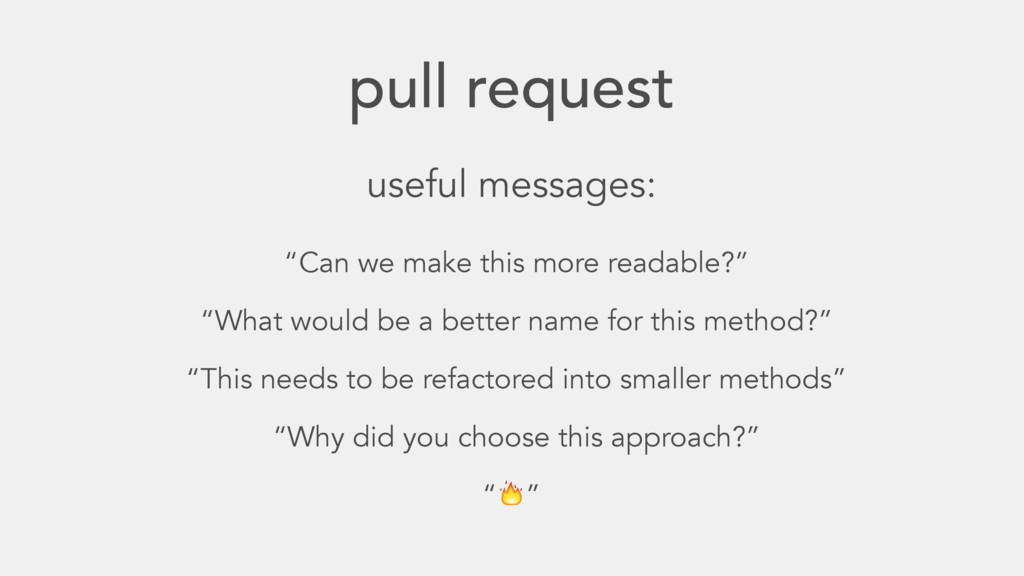 """pull request useful messages: """"Can we make this..."""