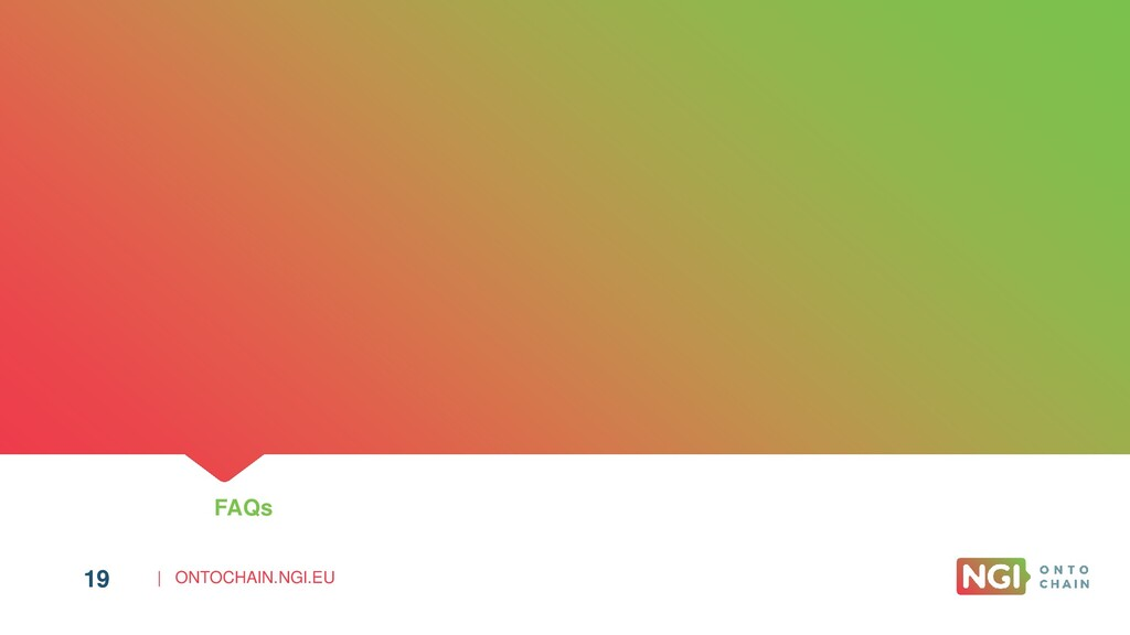 | ONTOCHAIN.NGI.EU 19 FAQs 19