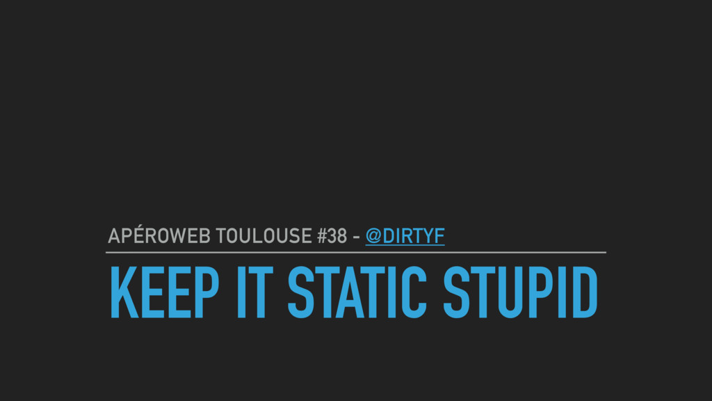 KEEP IT STATIC STUPID APÉROWEB TOULOUSE #38 - @...
