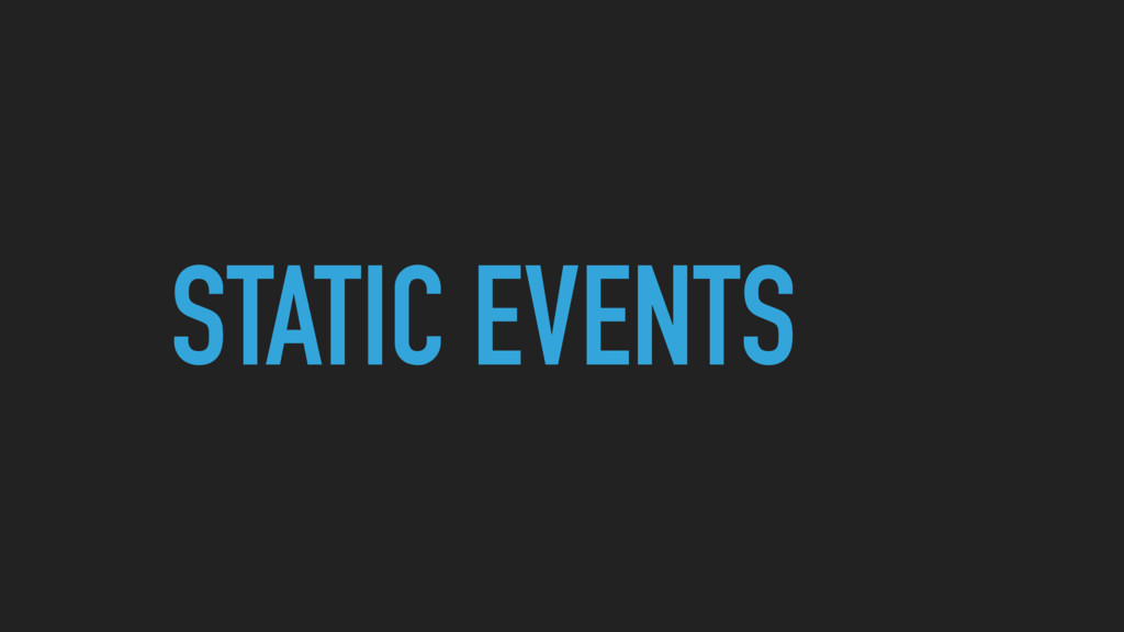 STATIC EVENTS