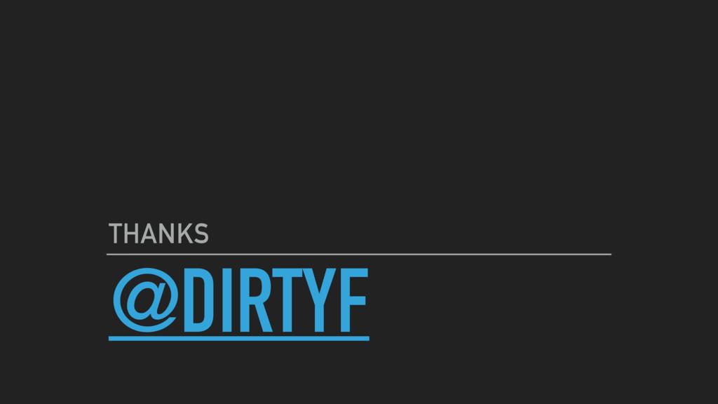 @DIRTYF THANKS