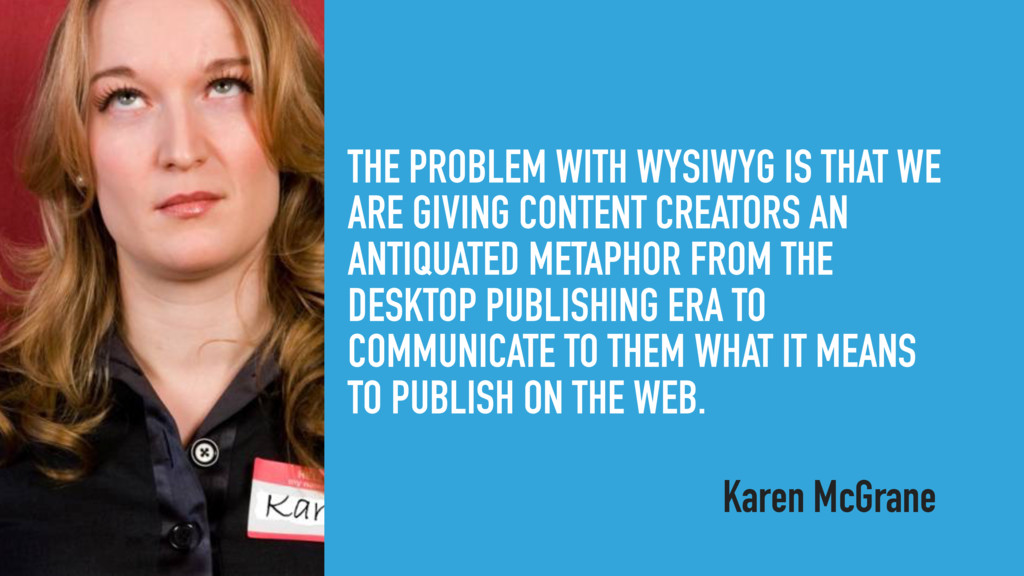 THE PROBLEM WITH WYSIWYG IS THAT WE ARE GIVING ...