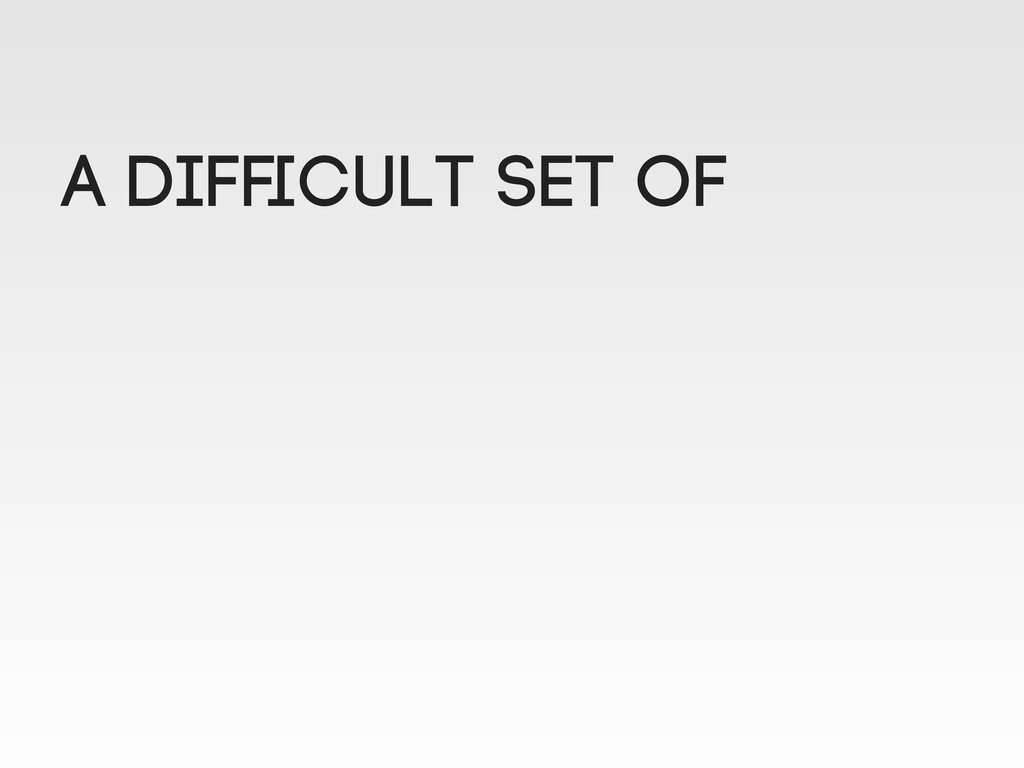 A difficult set of