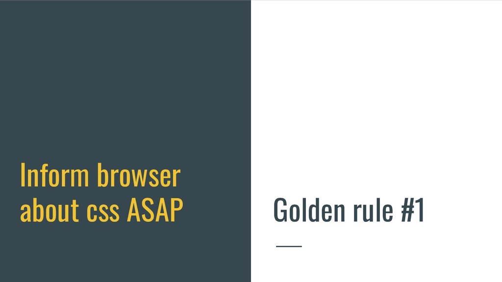 Inform browser about css ASAP Golden rule #1