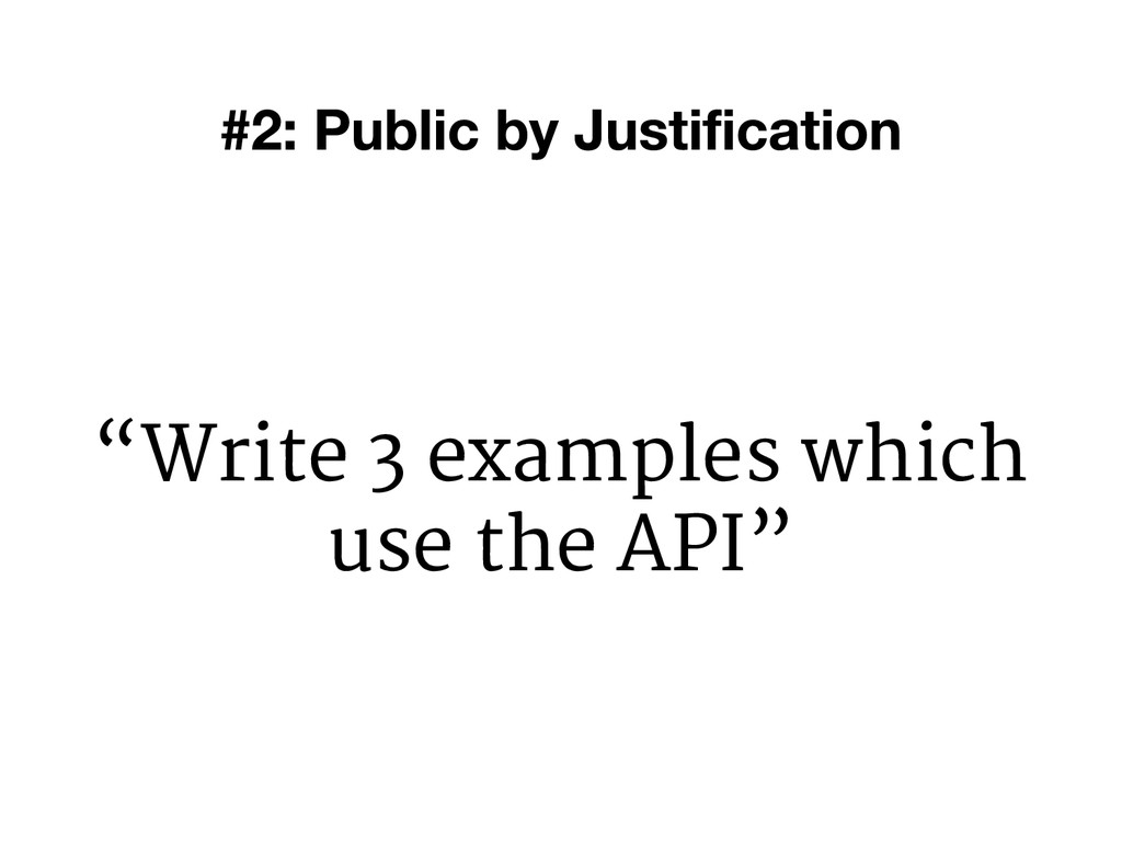 """Write 3 examples which use the API"""