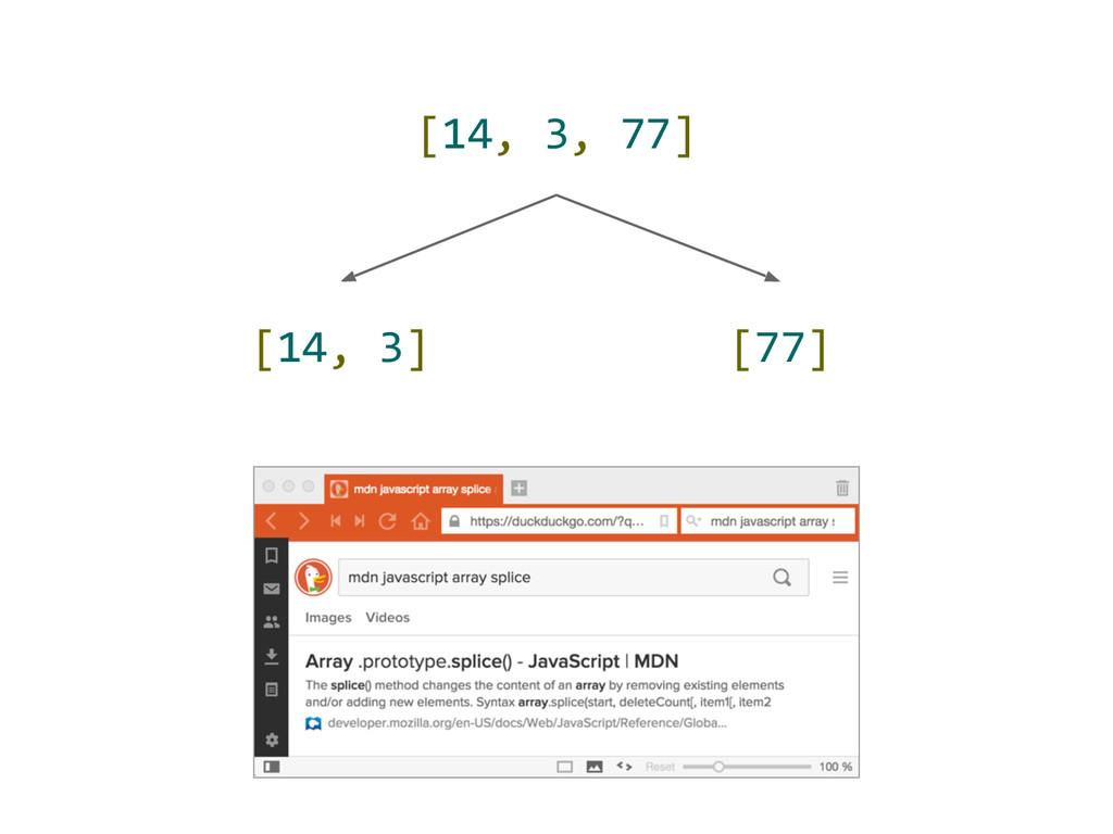 [14, 3, 77] [14, 3] [77]