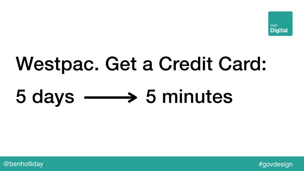 @benholliday #govdesign Westpac. Get a Credit C...
