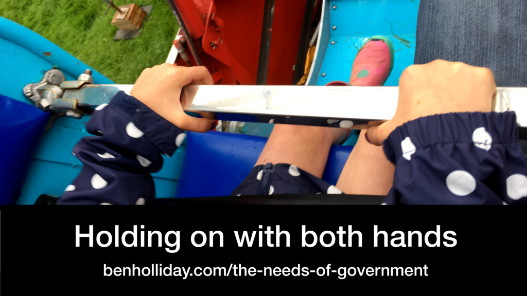 @benholliday #govdesign Holding on with both ha...