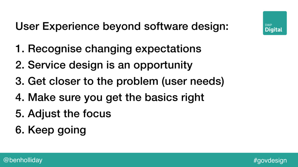 @benholliday #govdesign User Experience beyond ...