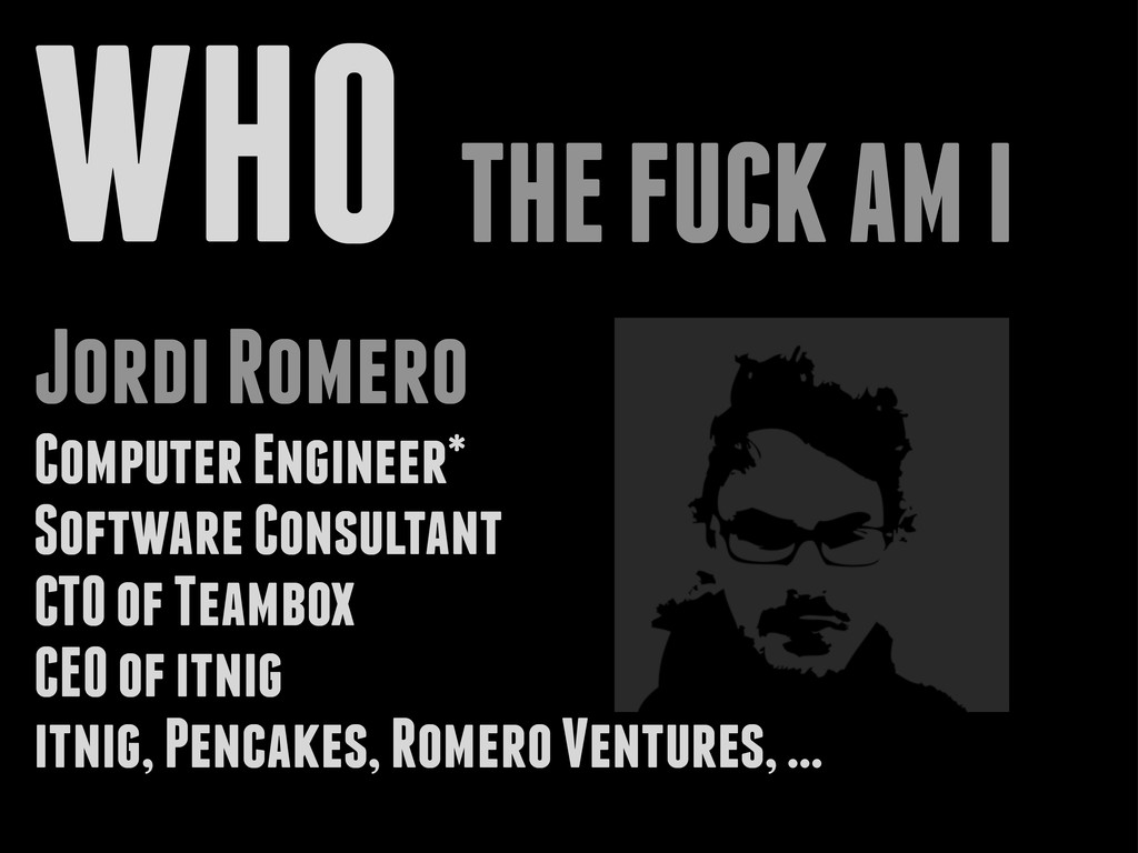 WHO THE FUCK AM I Jordi Romero Computer Enginee...