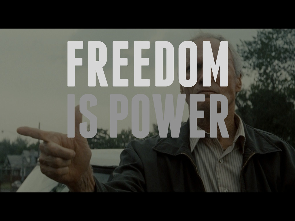 FREEDOM IS POWER
