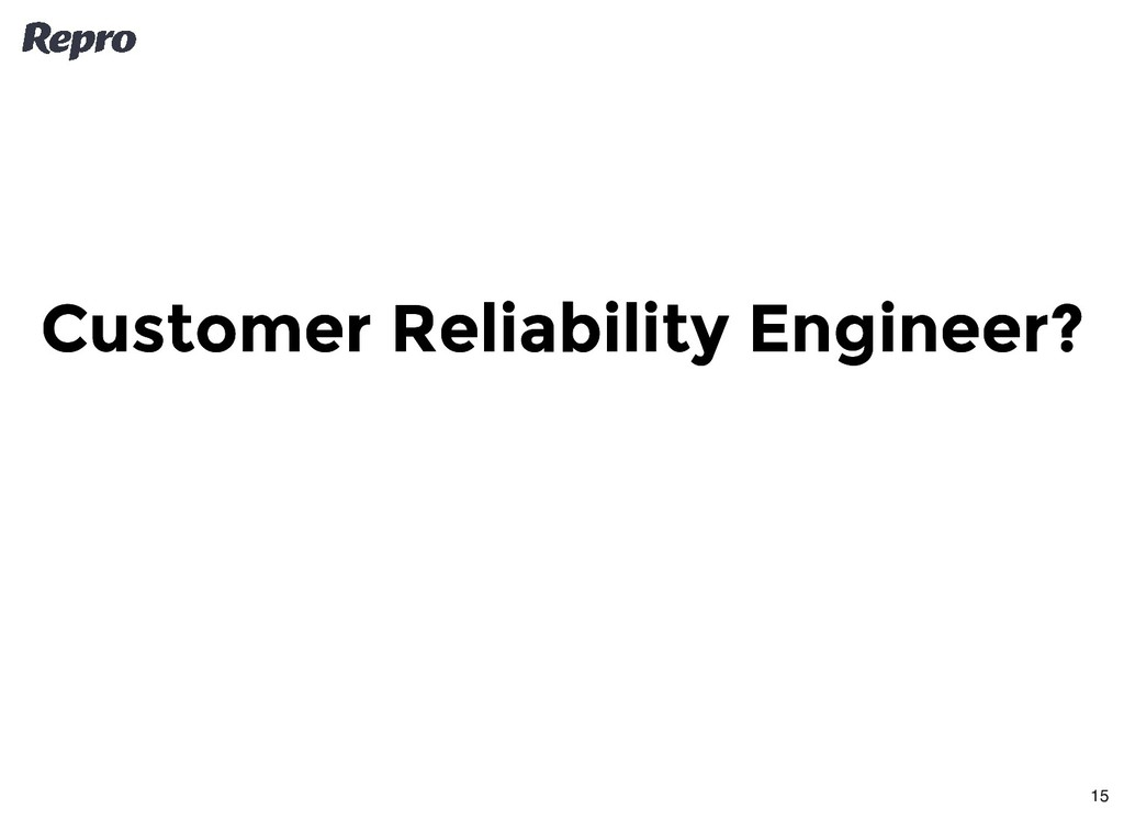 Customer Reliability Engineer? Customer Reliabi...
