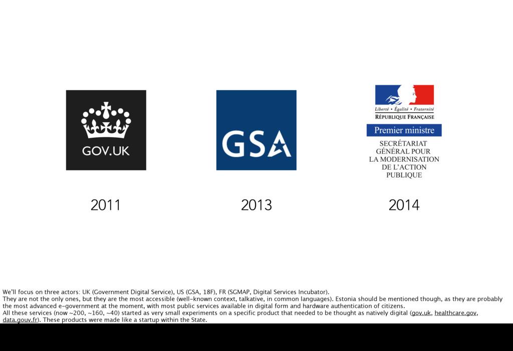 2011 2013 2014 We'll focus on three actors: UK ...