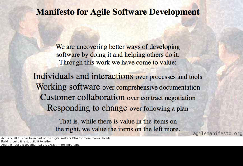 agilemanifesto.org Actually, all this has been ...