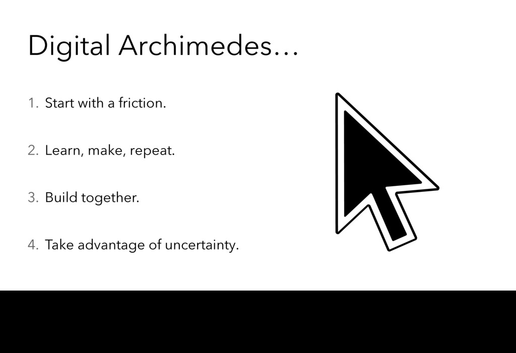 Digital Archimedes… 1. Start with a friction. 2...